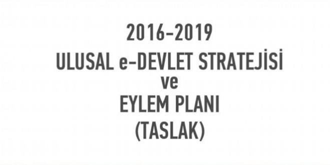 2016-2019 Ulusal e-Devlet Stratejisi ve Eylem Planı Taslağı görüşe açılmıştır